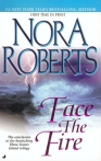 Jove; http://www.us.penguingroup.com/nf/Book/BookDisplay/0,,9780515132878,00.html?Face_the_Fire_Nora_Roberts
