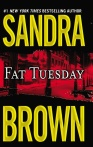 Grand Central Publishing; http://www.hachettebookgroup.com/titles/sandra-brown/fat-tuesday/9780446605588/