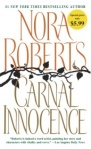 Cover design, Yook Louie; hand lettering, Ron Zinn;  http://www.randomhouse.com/book/155743/carnal-innocence-by-nora-roberts