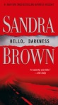 Cover design, Lisa Litwack; front cover photo, Duncan McNicol/Getty Images; http://books.simonandschuster.com/Hello-Darkness/Sandra-Brown/9781416537779